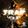 Download TRAP LATIN-SEX 2K17 BY DJ PULPO IN THE MIX Mp3