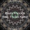 Beats Knockin (feat. Fly Boi Keno) [Dj ALX Remix]