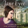 Jane Eyre, By Charlotte Brontë, Performed by Claire Bloom, Sir Anthony Quayle and Cast