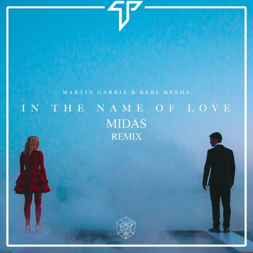 Martin Garrix & Bebe Rexha - In The Name Of Love (Midas Remix)