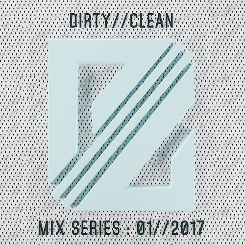 DIRTY//CLEAN MIX SERIES - 01//2017 - Snubluck