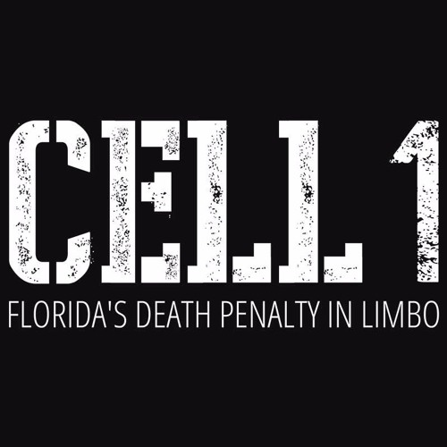 CELL 1 : Florida's Death Penalty in Limbo