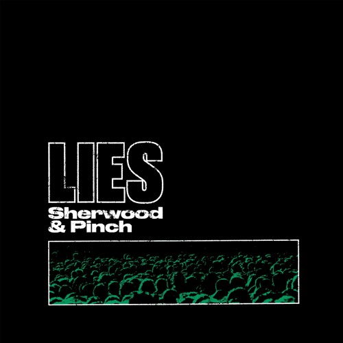 Sherwood & Pinch ft. Lee 'Scratch' Perry - Lies