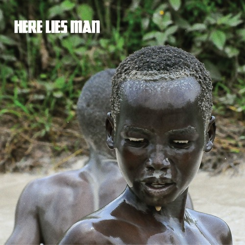 Here Lies Man - When I Come To