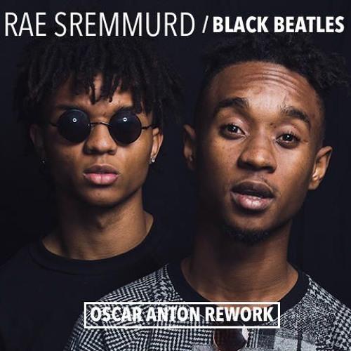 Rae Sremmurd Black Beatles Oscar Anton Rework By Oscar Anton