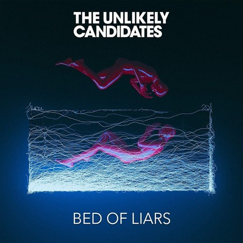 THE UNLIKELY CANDIDATES – 'Bed of Liars' EP