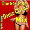 The 80s & 90s - Dance Classic Mix - by DJ Eddy