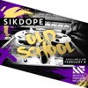 Sikdope - Old School [OUT NOW]
