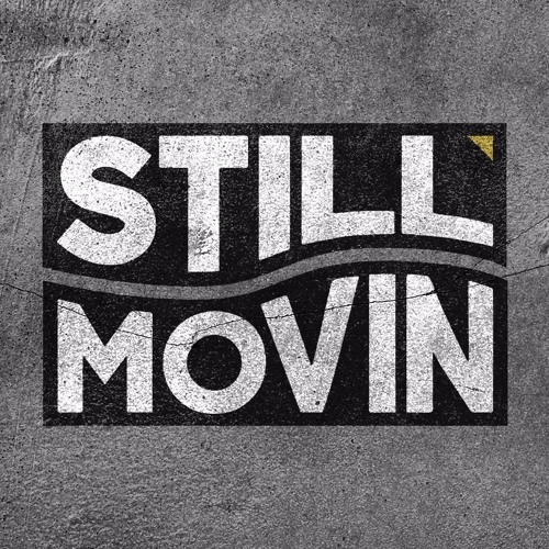 The Still Movin Playlist