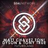 Ton! Dyson, Matt Chavez & Tony True - Futureland | SEAL EXCLUSIVE