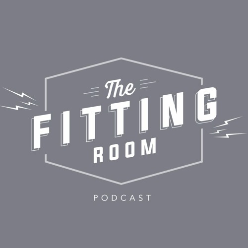 The Fitting Room Podcast W/ Nate & AJ