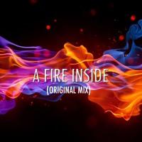 A Fire Inside (Orignal Mix)