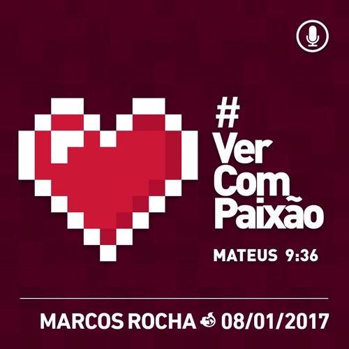 #VerComPaixão - 08/01/2017 - Marcos Rocha