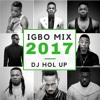 Official Igbo Afrobeats Mix 2017 Feat Flavour, P Square, Tekno, Phyno, Runtown & Timaya mp3