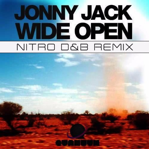 Jonny Jack - Wide Open (Nitro D&B Remix) FREE DOWNLOAD
