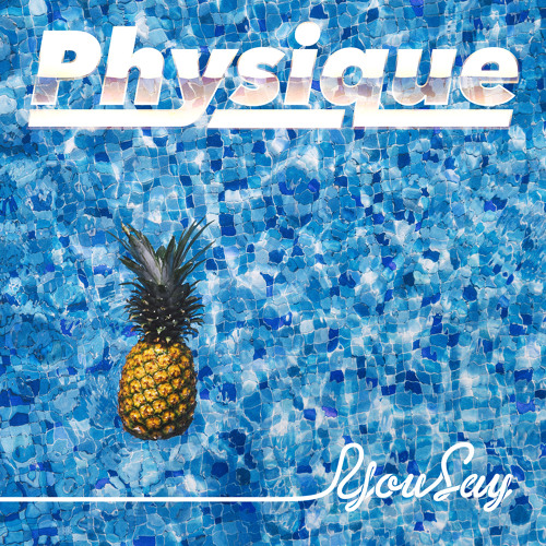 "Physique — ""You Say"""