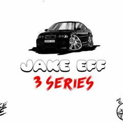 Jake Eff - 3 Series (Prod. SB Louie)