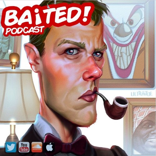 Baited! Ep #16 - Clown is Back! (Kinda)
