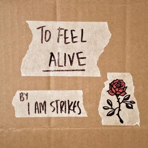 To Feel Alive (live cassette demo) - I Am Strikes