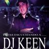 CHICA CHICO BAILA CONMIGO RMX DJ KEEN