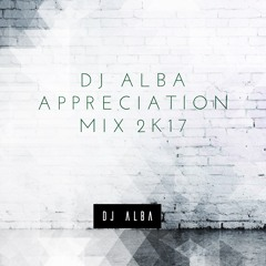 DJ ALBA APPRECIATION Mix 2k17