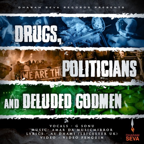 DRUGS POLITICIANS AND DELUDED GODMEN - GSONU