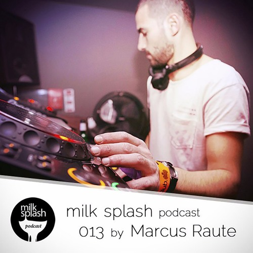 milk splash podcast 013 by Marcus Raute