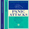 Panic Attacks: What they are, why they happen, and what you can do about them, By Christine Ingham, Read by Christine Ingham