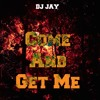 DJ Jay - Come And Get Me (Extended Mix)