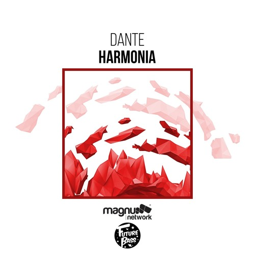 Dante - Harmonia [Magnum Network & Future Bass Records]