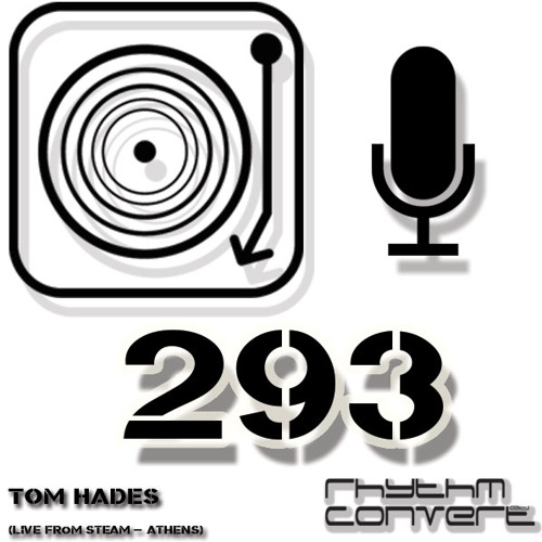Rhythm Converted Podcast 293 with Tom Hades (Live from Steam