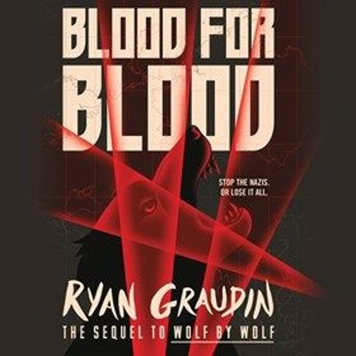 BLOOD FOR BLOOD  by Ryan Graudin, read by Christa Lewis
