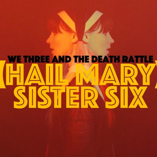 (Hail Mary) Sister Six