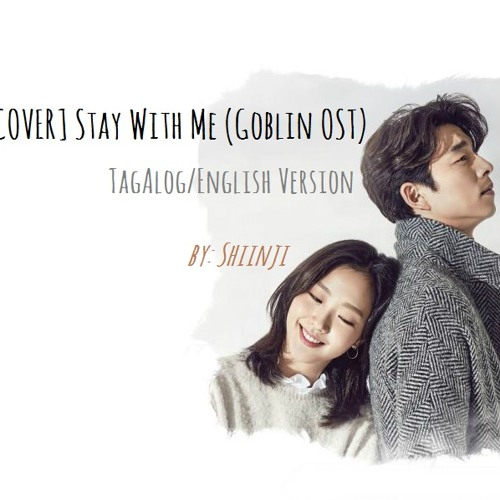 Taglish Cover] Stay With Me (Goblin OST) - Punch and