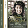 Some Sunny Day, By Dame Vera Lynn, Read by Virginia Lewis-Jones and Dame Vera Lynne