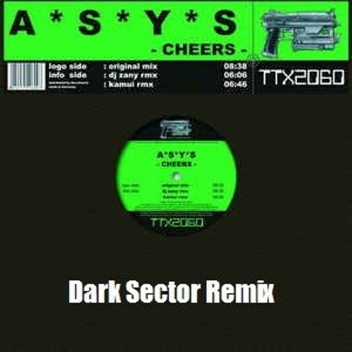 A.S.Y.S. - Cheers (Dark Sector Remix)(Free Download)
