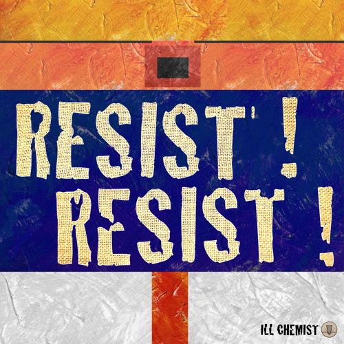 Resist! Resist!