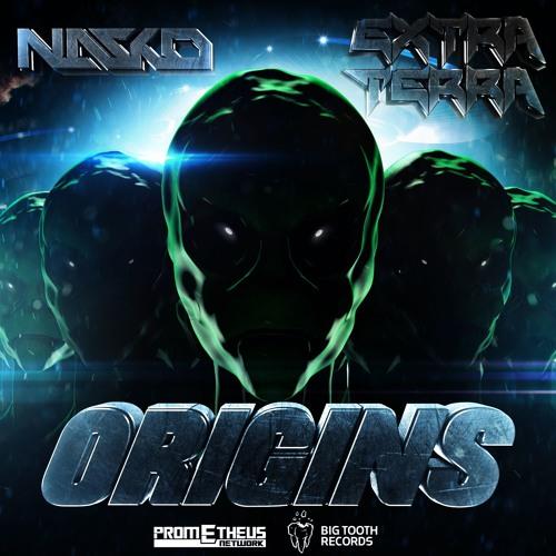 Extra Terra x Nasko - Origins [Big Tooth Records x Prometheus]