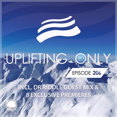 Uplifting Only 206 (incl. Dr Riddle Guestmix) (Jan 19, 2017)
