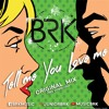 BRK - Tell Me You Love Me (Original Mix) [FREE DOWNLOAD]