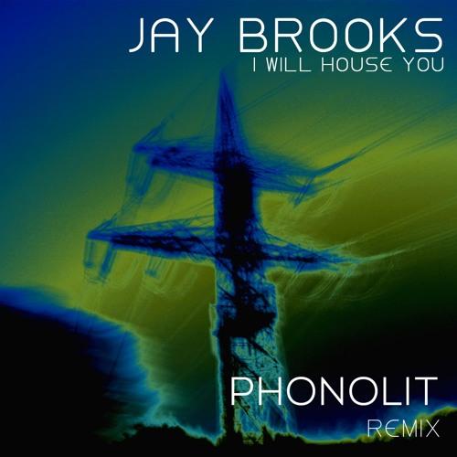 Jay Brooks - I will house you  (Phonolit Remix)