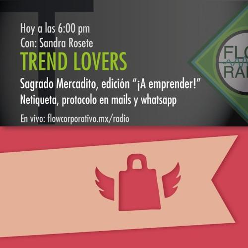 """Trend Lovers 064 - Sagrado Mercadito edición """"¡A Emprender!"""" / Netiqueta"""