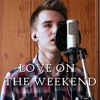 Love On The Weekend | John Mayer Cover