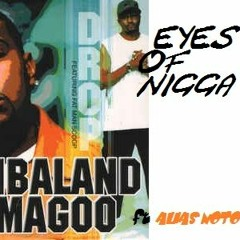 "Alias Noto Ft Fatman Scoop Vs Timbalandft magoo ""EYES OF NIGGA"""