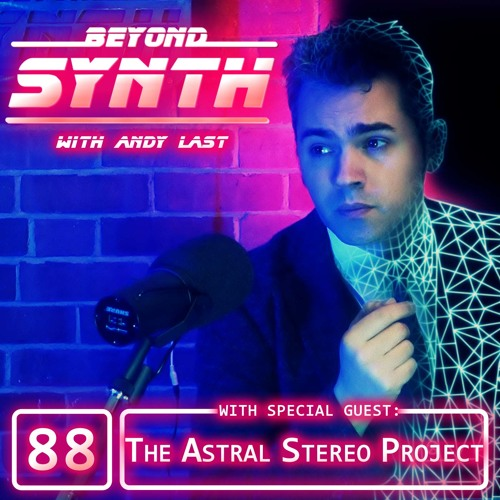 Beyond Synth - 88 - Astral Stereo Project