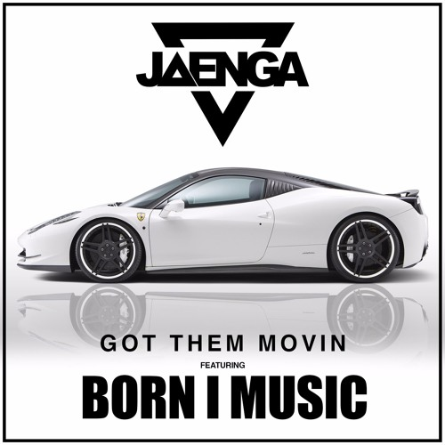 Jaenga - Got Them Movin feat. Born I Music [FREE DL]