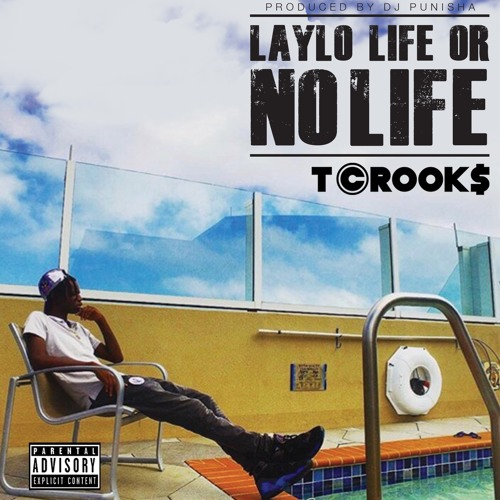 Tcrook$ - Laylo Life Or No Life