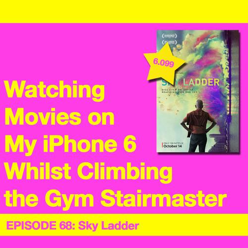 Movie Review 68: Sky Ladder (2016)