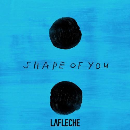 Ed Sheeran - Shape Of You (Lafleche Edit) - Preview