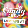 Candy Crew Mixtape 1 (Free Download)